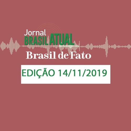 Jornal Brasil Atual Edição da Tarde | 14 de novembro de 2019