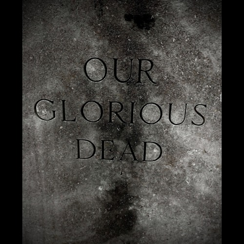 Our Glorious Dead