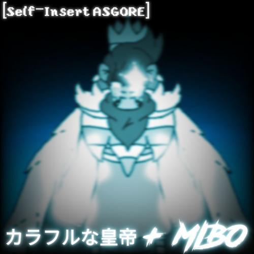 [Self-Insert ASGORE] カラフルな皇帝 + MIBO