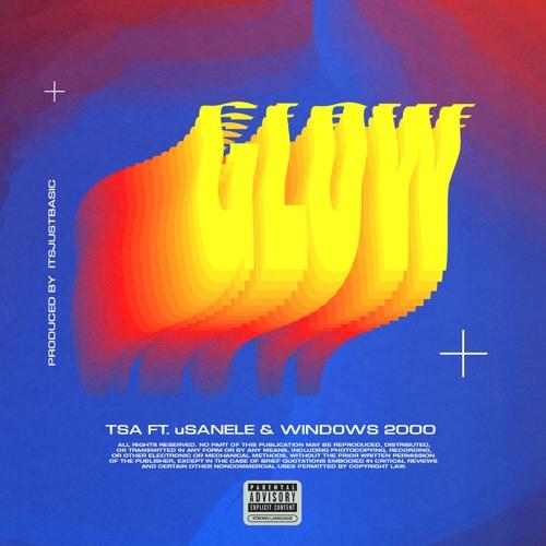 Glow feat. uSanele & Windows 2000 (Prod. Itsjustabasic)