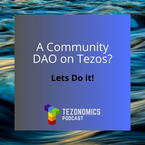 Ep22 - Community DAOs On Tezos With Adrian Brink