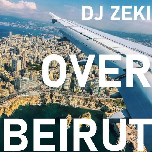 DJ Zeki - Over Beirut