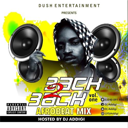 Dj Addigi - 3ack 2 3ack Afrobeat Mix Vol. 1