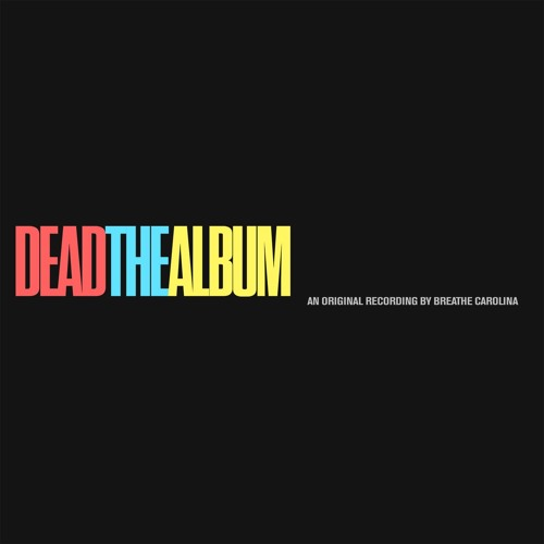 Breathe Carolina - DEADTHEALBUM