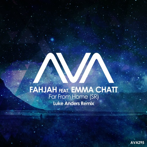 AVA295 - Fahjah Feat. Emma Chatt - Far From Home (SR) (Luke Anders Remix) *Out Now*