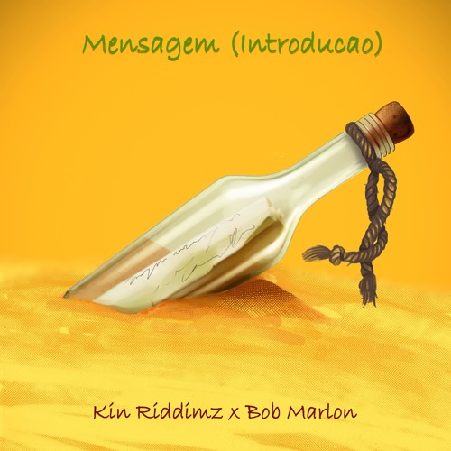 Kin Riddimz X Bob Marlon - Mensagem (introducao)
