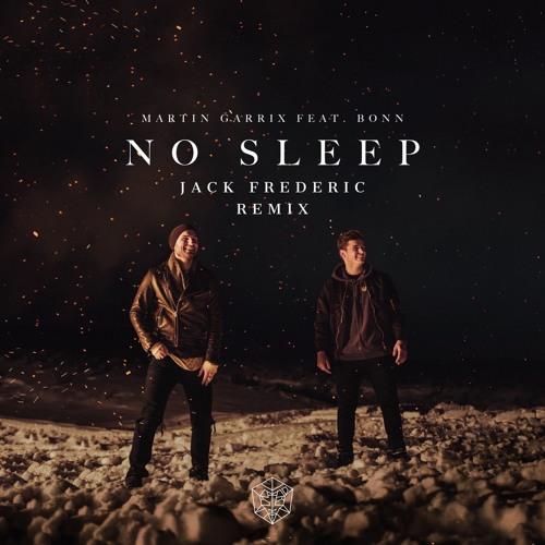 Martin Garrix feat. Bonn - No Sleep (Jack Frederic Remix)