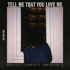 tell me that you love me (feat. Bianca)