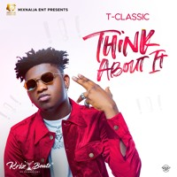 T-Classic - Think About It (Prod.By Krizbeatz)