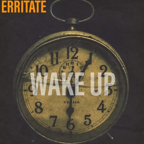 Erritate - Wake Up (Free Download. Click buy)