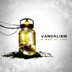 Vandal!sm - A way of life