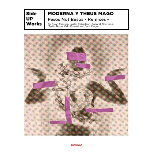PREMIERE | Moderna Y Theus Mago - Pesos Not Besos (Justin Robertson Remix) [Side UP Works]