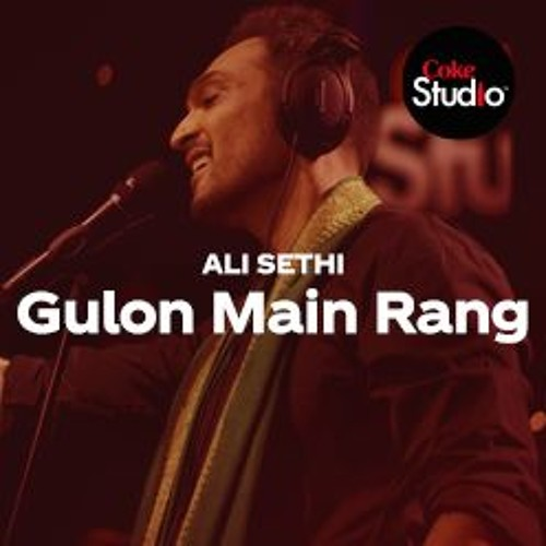 Coke Studio Season 12 | Gulon Main Rang | Ali Sethi with Shahzad Ali & Fazal Abbas