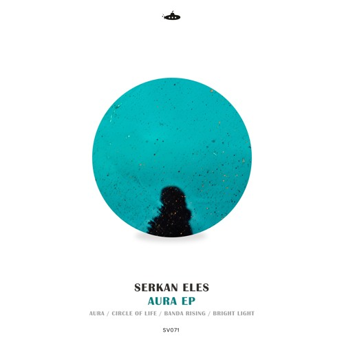 Serkan Eles - Aura EP (25th November 2019)