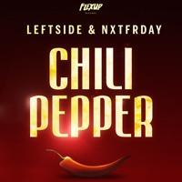 Leftside & NXTFRDAY - Chili Pepper (Original Mix) Artwork