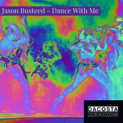 PREMIERE | Jason Busteed - Dance With Me [Da Costa]