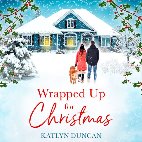 Wrapped Up for Christmas, By Katlyn Duncan, Read by Jennifer Woodward