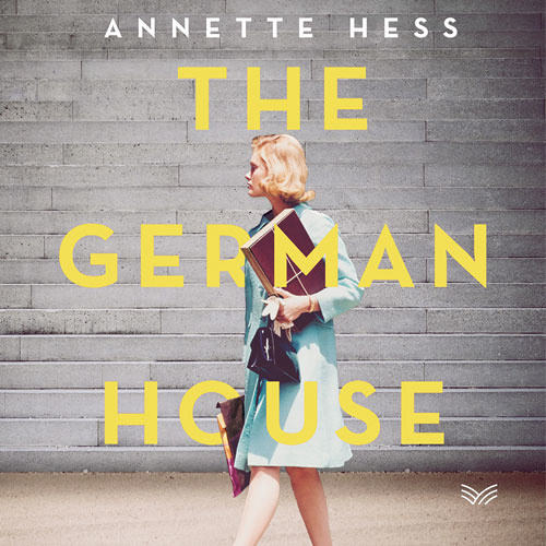 The German House, By Annette Hess and Elisabeth Lauffer, Read by Nina Franoszek