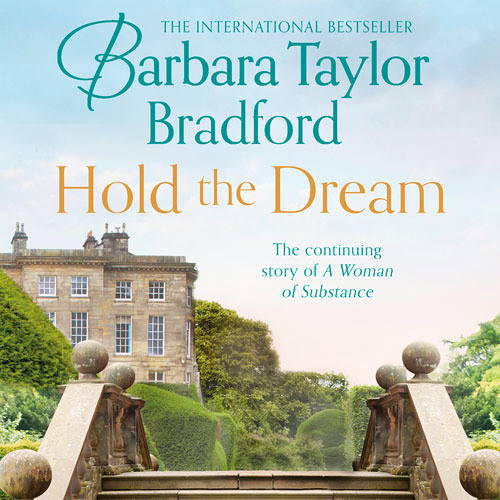 Hold the Dream, By Barbara Taylor Bradford, Read by Bea Holland