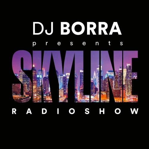 Skyline Radio Show w/DJ Borra [November 2019, Week 2]