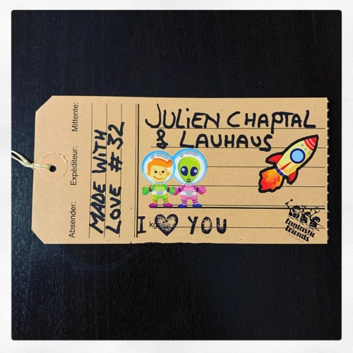 Julien Chaptal & Lauhaus - made with love #32
