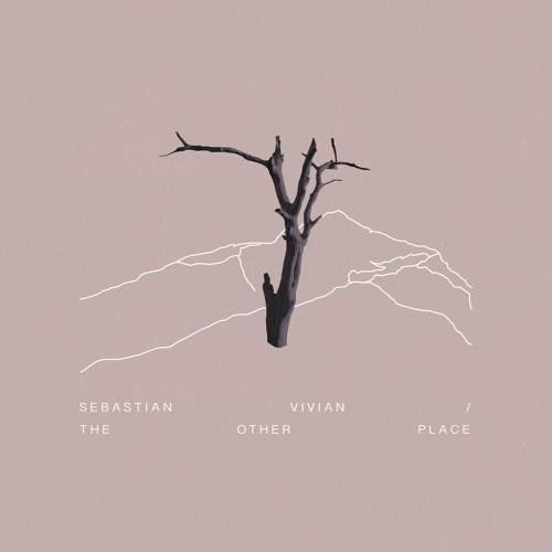 Sebastian Vivian - The Other Place EP