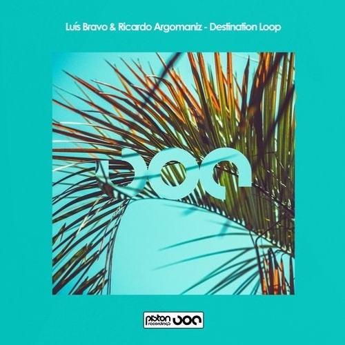 "L. Bravo & R. Argomaniz ""Destination Loop - (Marcus Raute Remix)"" OUT NOW"