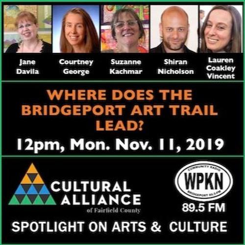 Spotlight On Arts & Culture | November 11, 2019 | The Bridgeport Art Trail 2019