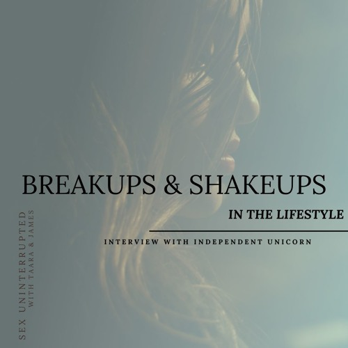 Show 57: Breakups and Shakeups in the Lifestyle