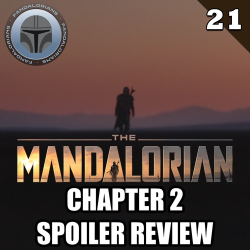 #21 The Mandalorian: Chapter 2 spoiler review