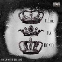 C.A.m., JAZ, DON'O - DUCKWORTH ( REMIX)