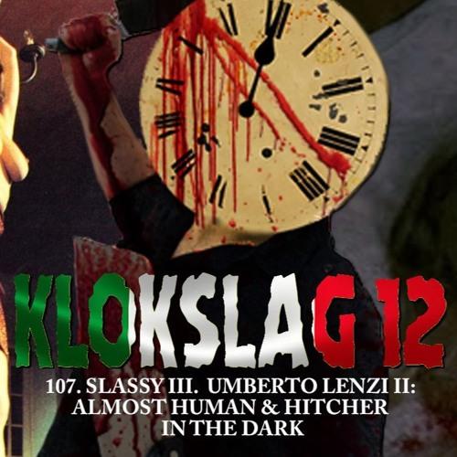 107. SLASSY III: Umberto Lenzi II - Almost Human & Hitcher In The Dark (W/ Rob Croonenborghs)
