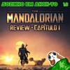 Episódio #13 - Review: The Mandalorian Capítulo 1