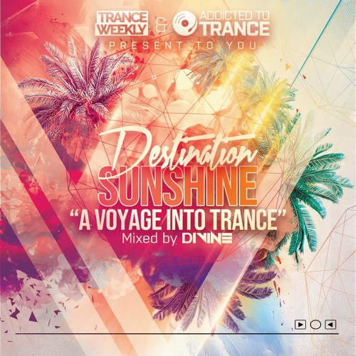 Destination Sunshine (A Voyage Into Trance) 015 (Mixed By Divine) (05-10-2019)