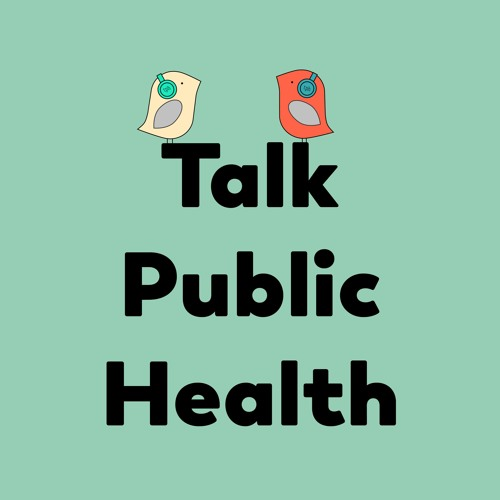 "Talk Public Health (TPH) - ""This Is Public Health"" (Season 1)"
