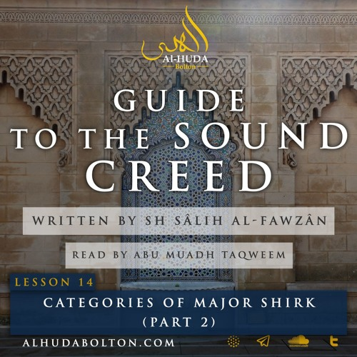 Sound Creed #14: Categories Of Major Shirk (Part 2)