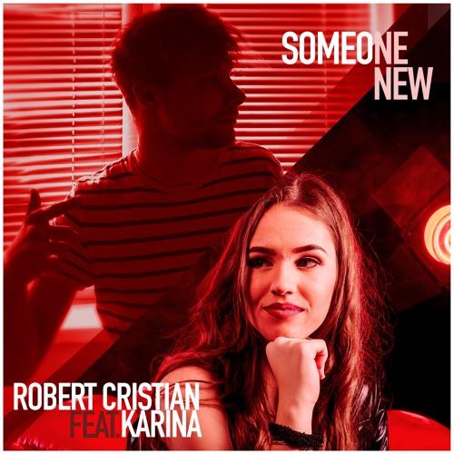 Robert Cristian feat. Karina - Someone New