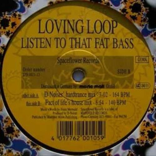 Loving Loop - Listen To That Fat Bass (D-Noiser' Hardtrance Mix)