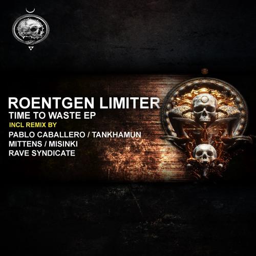 Roentgen Limiter - No time to waste (Pablo Caballero remix)