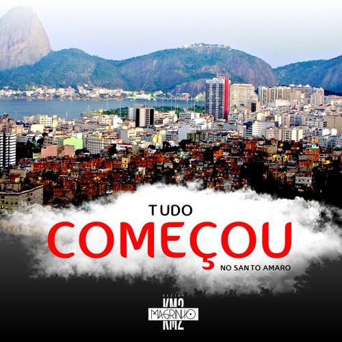 MONTAGEM - TUDO COMEÇOU NO SANTO AMARO - NEW VERSION ( DJ MAGRINHO KM2 )