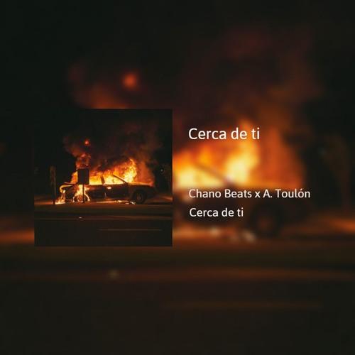 A. Toulón & Chano Beats - Cerca De Ti