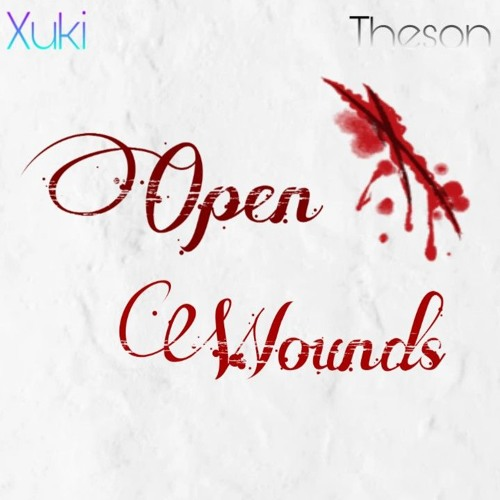 Xuki & Theson - Open Wounds