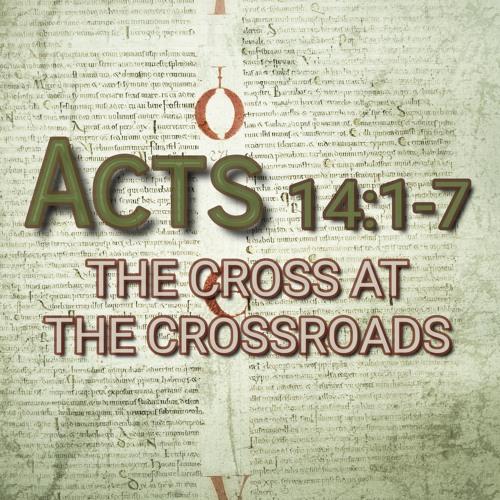 Acts 14:1-7 (preacher: Dave Brown)