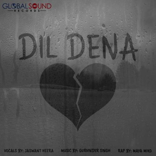 Dil Dena By Gurvinder Singh (Feat. Jaswant Heera & Maya Miko)