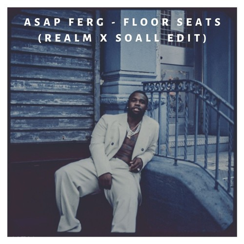 Asap Ferg - Floor Seats (RealM X Soall