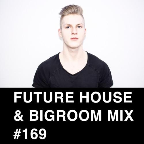 Future House & Bigroom Mix #169