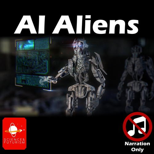 AI Aliens (Narration Only)