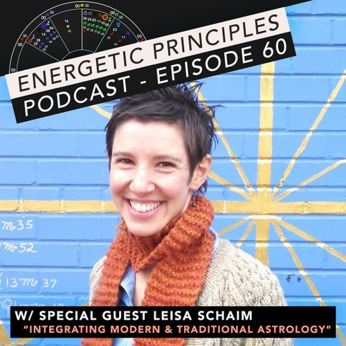 Week of July 8th 2019 with special guest Leisa Schaim - Integrating Modern & Traditional Astrology