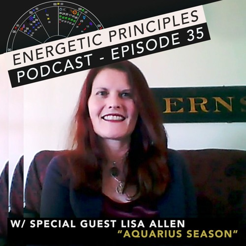 Week of Jan 7th 2019 with special guest Lisa Allen - Aquarius Season: Dreaming The Future