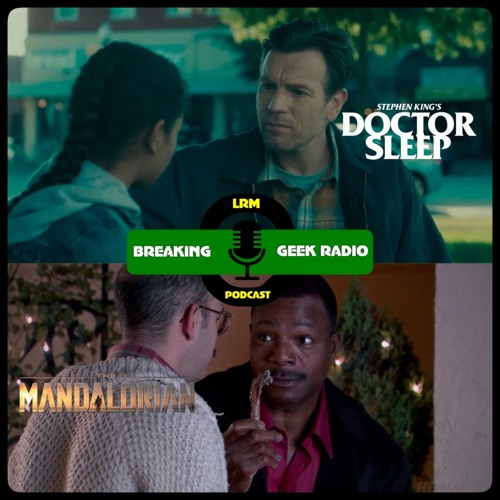 Dr. Sleep is Better Than IT: Ch 2, Plus The Man(dalorian) with No Name | BGRtP